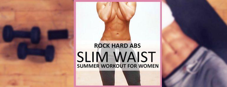 Rock Hard Abs - Slim Waist Workout for Women